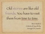Old-stories-are-like-old-friends-You-have-to-visit-them-from-time-to-time