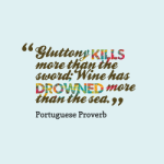Gluttony-kills-more-than-the__quotes-by-Portuguese-Proverb-56-250x250